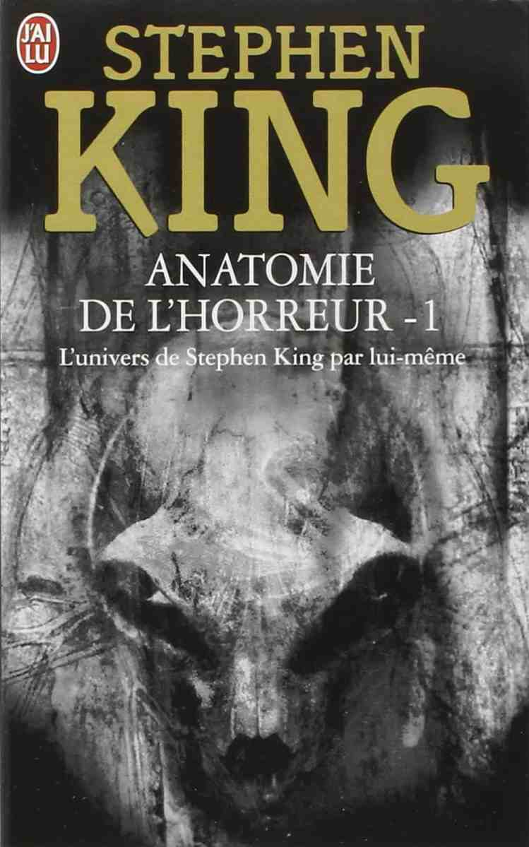 Anatomie de l'horreur - L'analyse du fantastique par Stephen King